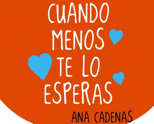 El libro de la semana: Cuando menos te lo esperas de Ana Cadenas
